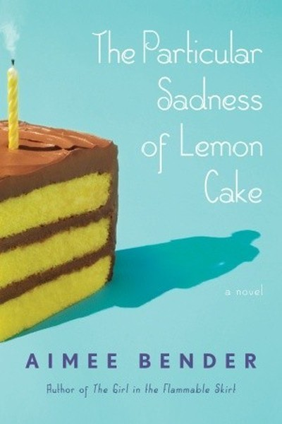 myfoodistry - traditional cooking and modern inspiration - imagine - literature - the particular sadness of lemon cake